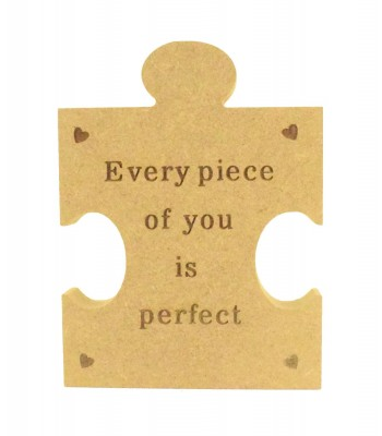 Mini Laser Engraved 'Every piece of you is perfect' 18mm Freestanding MDF Shape