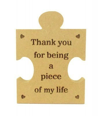 Mini Laser Engraved 'Thank you for being a piece of my life' 18mm Freestanding MDF Shape