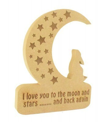 Laser Engraved 18mm Freestanding MDF Moon with stars and 'I love you to the moon and stars and back again' Engraved onto the plinth