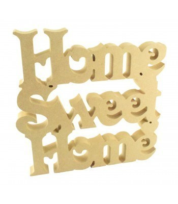 18mm Freestanding MDF 'Home Sweet Home' Joined Sign