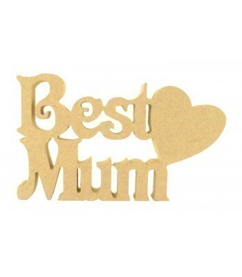 18mm Freestanding MDF 'Best Mum' Small Sign with Heart - Vic