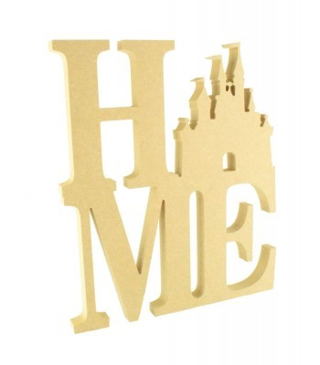 18mm Freestanding MDF Large 'HOME' word with a Princess Castle Shape