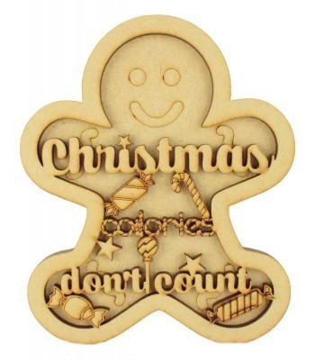 Laser Cut 3D Gingerbread Man Shape Sign - 'Christmas Calories Don't Count'