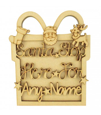 Laser Cut Personalised 3D Present Shape Sign - 'Santa Stop Here For...'