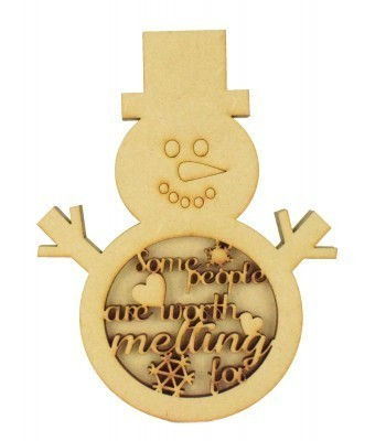 Laser Cut 3D Snowman Shape Sign - 'Some people are worth melting for'