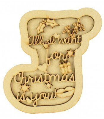 Laser Cut 3D Christmas Stocking Shape Sign - 'All I want for Christmas is you!'