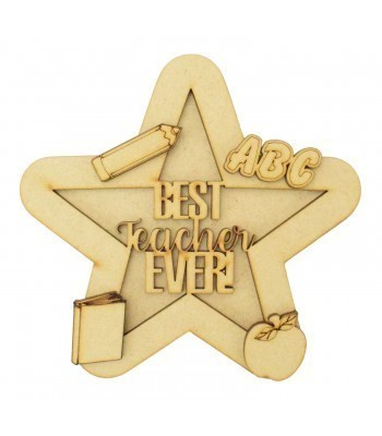 Laser Cut Personalised 3D Star Shape Sign - 'Best Teacher Ever'