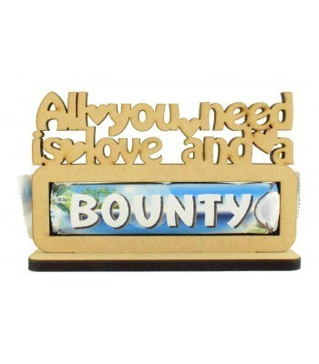 6mm 'All you need is love and a Bounty' Bounty Chocolate Bar Holder on a Stand