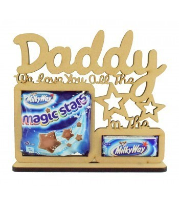 6mm 'Daddy We love you all the Magic Stars in the Milkyway' Chocolate Holder on a Stand