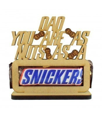 6mm 'Dad you are as nuts as a Snickers' Snickers Chocolate Bar Holder on a Stand