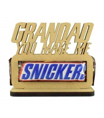 6mm 'Grandad you make me Snicker' Snickers Chocolate Bar Holder on a Stand