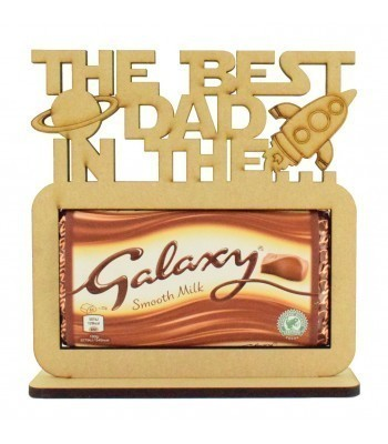 6mm 'The best Dad in the Galaxy' Galaxy Chocolate Bar Holder on a Stand