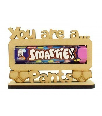 6mm 'You are a Smartie Pants' Smarties Chocolate Holder on a Stand