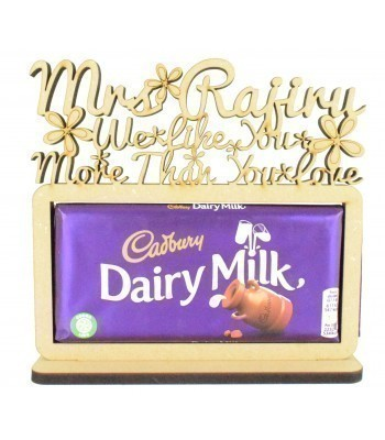 6mm Personalised Teachers 'We like you more than you love Dairy Milk' Cadbury Dairy Milk Chocolate Bar Holder on a Stand