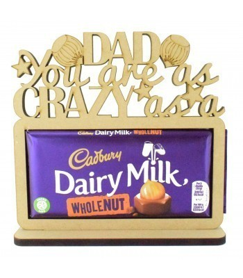 6mm 'Dad You are as Crazy as a Wholenut' Cadbury Dairy Milk Wholenut Chocolate Bar Holder on a Stand