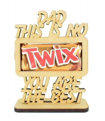 6mm 'Dad this is no Twix you are the best' Twix Chocolate Bar Holder on a Stand