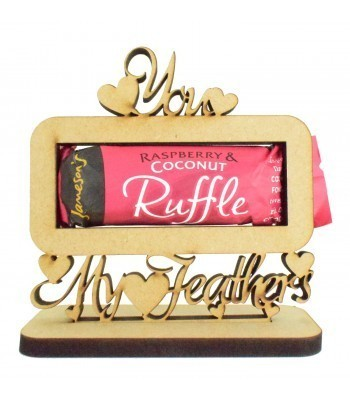 6mm 'You ruffle my feathers' Ruffle Chocolate Bar Holder on a Stand