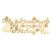 Laser Cut 'Only The Best Mums Get Promoted To Nanny' Quote Sign