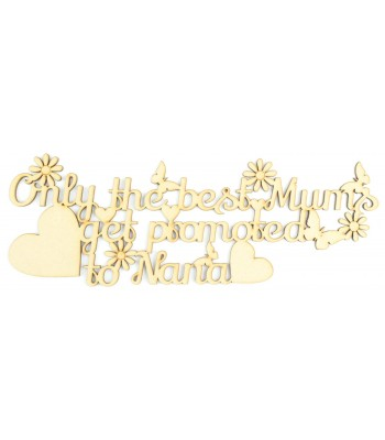Laser cut 'Only the best mums get promoted to Nana' Quote Sign
