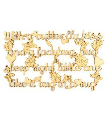 Laser Cut Detailed 'With a butterfly kiss and a ladybug hug...' Quote Sign