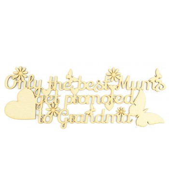 Laser cut 'Only the best mums get promoted to Grandma' Quote Sign