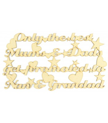 Laser Cut 'Only the best mum & dads get promoted to Nan & Grandad' Quote Sign