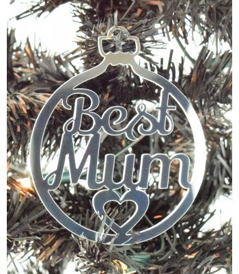 Laser Cut Mirrored Acrylic 'Best Mum' Bauble  - 100mm Size