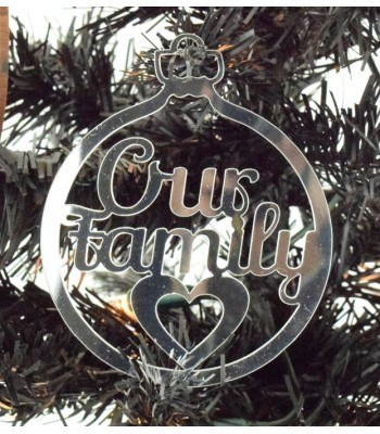 Laser Cut Mirrored Acrylic 'Our Family' Bauble  - 100mm Size