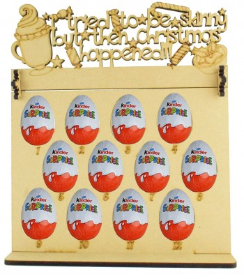 6mm Kinder Eggs Holder 12 Days of Christmas Advent Calendar with 'I tried to be skinny but then Christmas happened' Topper (Design 2)
