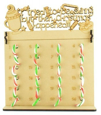 6mm Candy Cane Sweets Holder Advent Calendar with 'I tried to be skinny but then Christmas happened' Topper (Design 2)