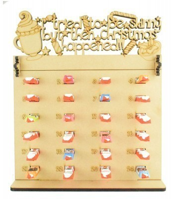 6mm Kinder Chocolate Bars Holder Advent Calendar with 'I tried to be skinny but then Christmas happened' Topper (Design 2)