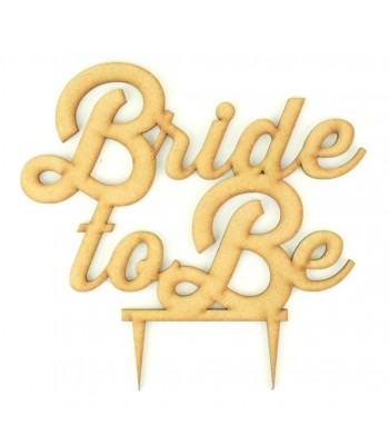 Laser Cut 'Bride to Be' Cake Topper