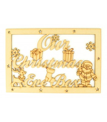 Laser Cut 'Our Christmas Eve Box'  Large Christmas Box Frame Top with Santa and Rudolph