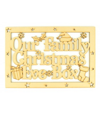 Laser Cut 'Our Family Christmas Eve Box'  Large Christmas Box Frame Top