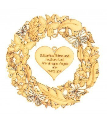 Laser Cut Detailed Butterfly and Feather Wreath with 'Butterflies, Robins and Feathers too! Are all signs Angels are loving you!' Etched onto a Hanging Heart