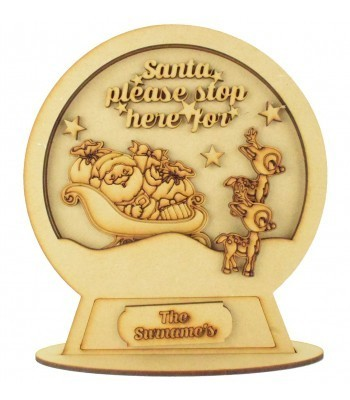 Laser Cut Personalised 3D Detailed Layered Snow Globe on a Stand - 'Santa please stop here for'