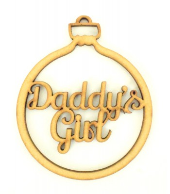 Laser Cut 'Daddys Girl' Christmas Bauble