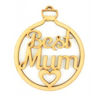 Laser Cut 'Best Mum' Christmas Bauble