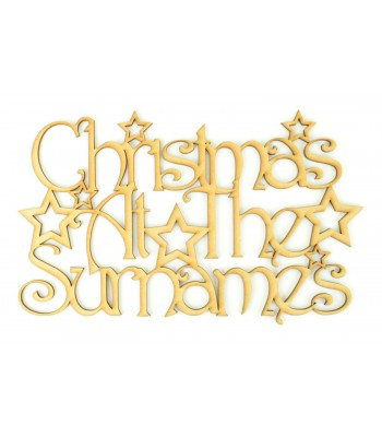 Laser Cut Personalised 'Christmas At The...' Sign with a Decorative Font and Stars (Design 16)