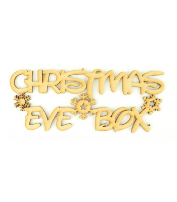 Laser cut 'Christmas Eve Box' Sign in a Childrens Font with Snowflakes