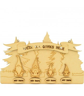 Laser Cut Personalised 'We're All Gonks Here' Gonk Family 3D Etched Plaque