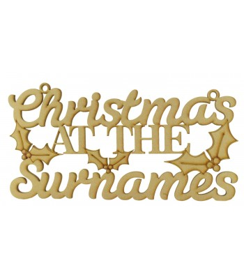 Laser Cut Personalised 'Christmas At The...' Bold Script Font Sign with Holly - Size Options