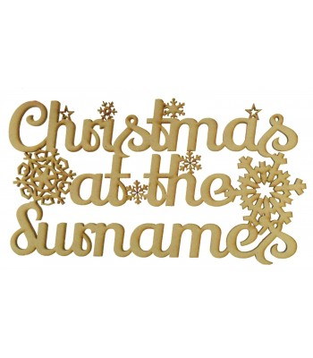 Laser Cut Personalised 'Christmas At The...' Script Font Sign with Snowflakes - Size Options