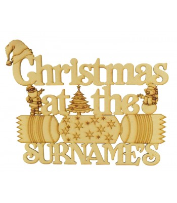 Laser Cut Personalised 'Christmas At The...' Sign - With Christmas Cracker - Size Options