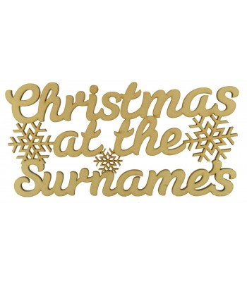 Laser Cut Personalised 'Christmas At The...' Bold Script Font Sign with Snowflakes - Size Options
