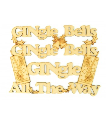Laser cut 'GINgle Bells GINgle Bells, GINgle All The Way' Quote Sign