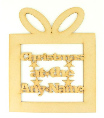 Laser Cut Personalised 'Christmas At The...' Sign Inside a Present (Design 6)