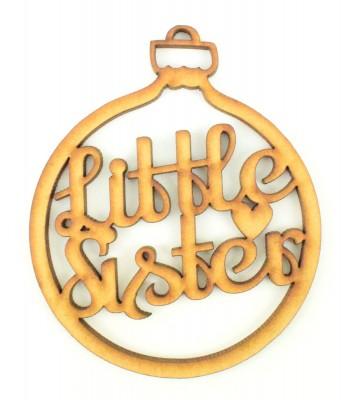 Laser Cut 'Little Sister' Christmas Bauble