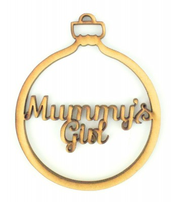 Laser Cut 'Mummys Girl' Christmas Bauble