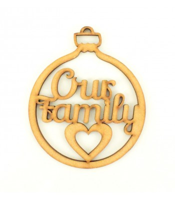 Laser Cut 'Our Family' Christmas Bauble